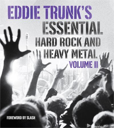 EDDIE TRUNK'S ESSENTIAL HARD ROCK AND HEAVY METAL VOLUME 2 - TRUNK