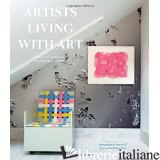 ARTISTS LIVING WITH ART - STACEY GOERGEN AND AMANDA BENCHLEY, BY (PHOTOGRAPHER) OBERTO GILI