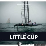Exceptional History of the Little Cup - AA.VV