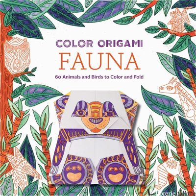 COLOR ORIGAMI: FAUNA (ADULT COLORING BOOK) - ABRAMS NOTERIE AND MARC KIRSCHENBAUM, ILLUSTRATED BY CAITLIN KEEGAN