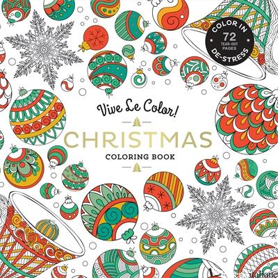 VIVE LE COLOR! CHRISTMAS (ADULT COLORING BOOK) - ABRAMS NOTERIE