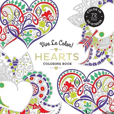 VIVE LE COLOR! HEARTS (ADULT COLORING BOOK) - ABRAMS NOTERIE