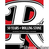 50 YEARS OF ROLLING STONE - ROLLING STONE AND JANN S. WENNER