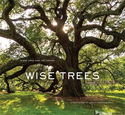 WISE TREES - DIANE COOK AND LEN JENSHEL, INTRODUCTION BY VERLYN KLINKENBORG
