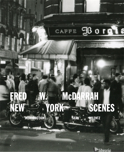 Fred W. McDarrah: New York Scenes - Sean Wilentz