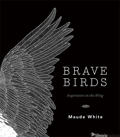 Brave Birds - Maude White