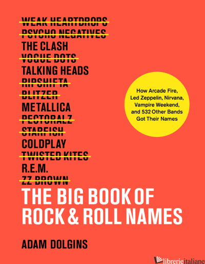 The Big Book of Rock & Roll Names - Adam Dolgins