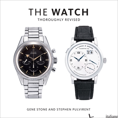 The Watch, Thoroughly Revised - Gene Stone and Stephen Pulvirent