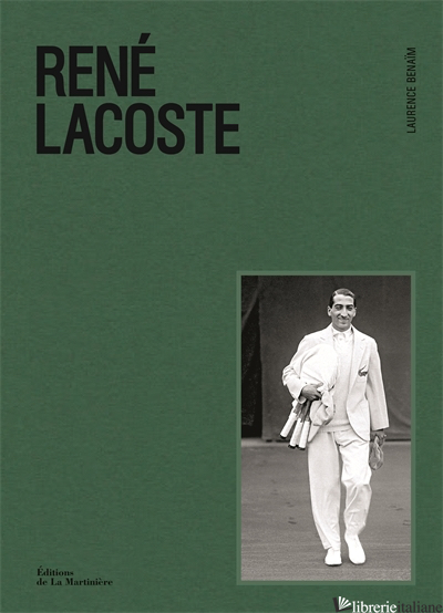 Rene Lacoste - Laurence Benaim, illustrated by  Floch
