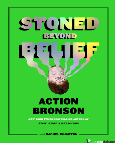 STONED BEYOND BELIEF - Action Bronson and Rachel Wharton