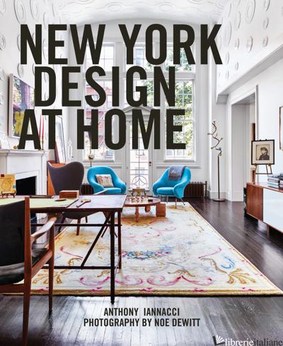 New York Design at Home - Anthony Iannacci, by (photographer) Noe DeWitt