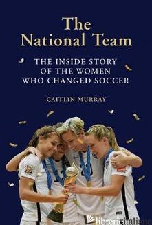 The National Team - Caitlin Murray