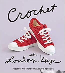 Crochet with London Kaye: - London Kaye