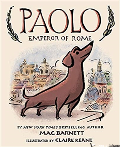 Paolo, Emperor of Rome - Mac Barnett, illustrated by Claire Keane