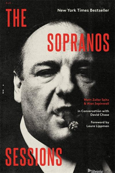 The Sopranos Sessions - Matt Zoller Seitz and Alan Sepinwall, foreword by Laura Lippman