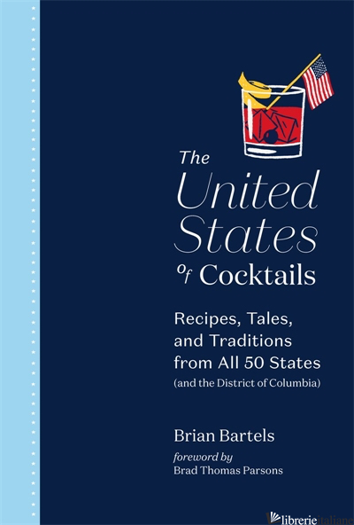 The United States of Cocktails - Brian Bartels