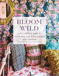 Bloom Wild - Bari Ackerman