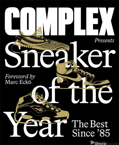 Complex Presents: Sneaker of the Year: The Best Since '85 - Aa.Vv