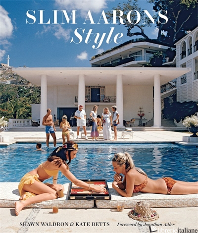 Slim Aarons: Style - Shawn Waldron and Kate Betts, by (photographer) Slim Aarons