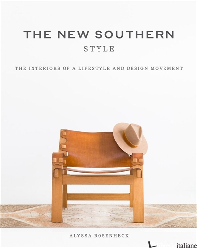 The New Southern Style: The Interiors of a Lifestyle and Design Movement - Aa.Vv