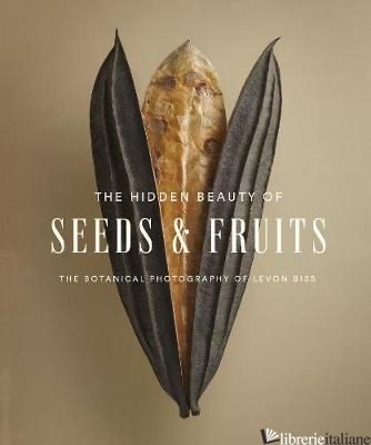 Hidden Beauty of Seeds & Fruits: The Botanical Photography of Levon Biss - Levon Biss
