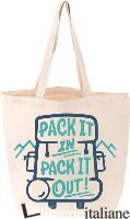 Pack It In, Pack It Out - Aa.Vv