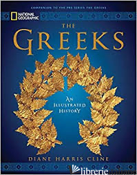 National Geographic The Greeks: An Illustrated History -