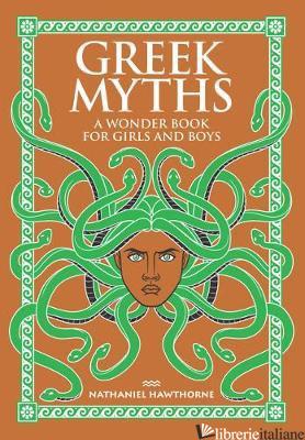 Greek Myths A Wonder Book for Girls & Boy - NATHANIEL HAWTHORNE