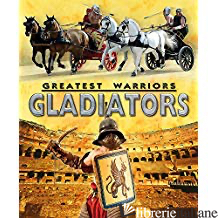 Greatest Warriors: Gladiators - Aa.Vv