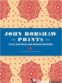 JOHN ROBSHAW PRINTS TEXTILE BLOCK PRINTING GLOBAL INSPIRATION AND INTERIORS - ROBSHAW GARNSEY