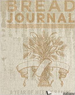 BREAD JOURNAL - CHRONICLE BOOKS