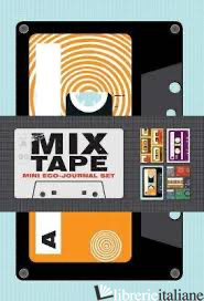 MIX TAPES MINI ECO-JOURNALS - CHRONICLE BOOKS