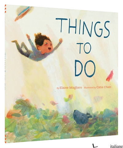 THINGS TO DO - ELAINE MAGLIARO, ILLUSTRATED BY CATIA CHIEN