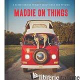 Maddie on Things - 0