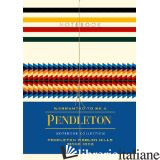 PENDLETON NOTEBOOK COLLECTION -