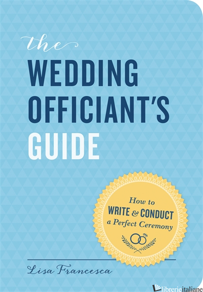 Wedding Officiant's Guide, The - FRANCESCA