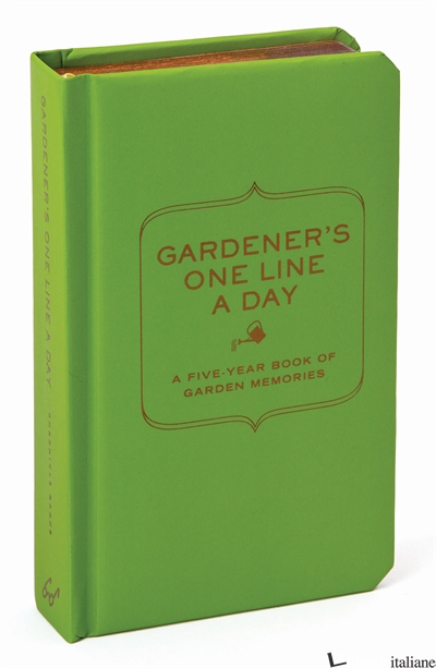 GARDENER'S ONE LINE A DAY - CHRONICLE BOOKS