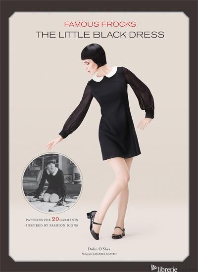 FAMOUS FROCKS: THE LITTLE BLACK DRESS - O'SHEA