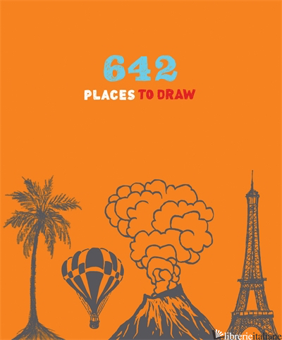 642 PLACES TO DRAW - CHRONICLE BOOKS