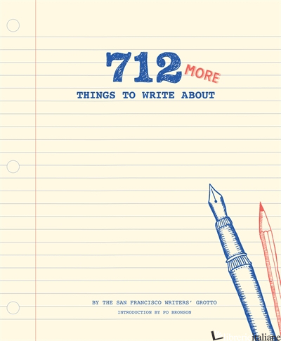 712 MORE THINGS TO WRITE ABOUT -