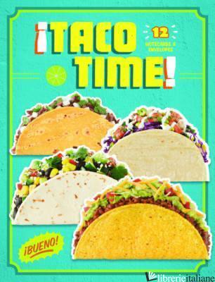 Taco Time - CHRONICLE BOOKS