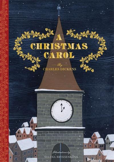 A CHRISTMAS CAROL - CHARLES DICKENS, ILLUSTRATED BY YELENA BRYKSENKOVA