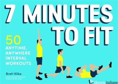 7 MINUTES TO FIT - BRETT KLIKA