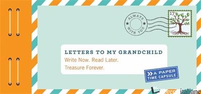 LETTERS TO MY GRANDCHILD - LEA REDMOND