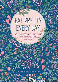 EAT PRETTY EVERY DAY - JOLENE HART