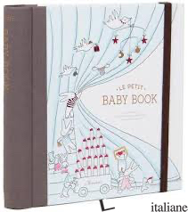 LE PETIT BABY BOOK - ILLUSTRATED BY MESDESMOISELLES CLAIRE LAUDE AND AURELIE CASTEX