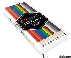 BRIGHT IDEAS: 10 COLORED PENCILS - CHRONICLE BOOKS