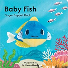 BABY FISH: FINGER PUPPET BOOK - ILLUSTRATED BY YU-HSUAN HUANG