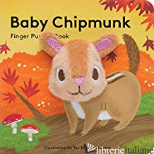 BABY CHIPMUNK: FINGER PUPPET BOOK - ILLUSTRATED BY YU-HSUAN HUANG