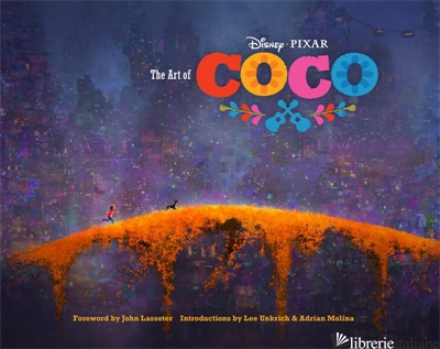Coco - FOREWORD BY JOHN LASSETER